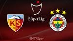 Kayserispor - Fenerbahçe (Canlı anlatım)