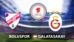Boluspor - Galatasaray (Canlı Anlatım)