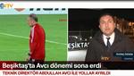 Beşiktaş yönetimi, Abdullah Avcı ile yolları ayırdı
