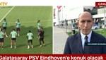 Galatasaray, PSV Eindhoven karşısında