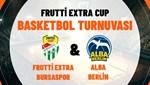 CANLI | Frutti Extra Bursaspor-Alba Berlin