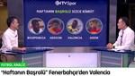 """""""Haftanın Başrolü"""" Fenerbahçe'den Enner Valencia"""
