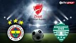 Fenerbahçe - GMG Kırklarelispor (Canlı anlatım)