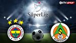 Fenerbahçe - Alanyaspor (Canlı anlatım)