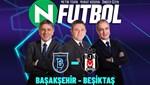 N Futbol | Başakşehir - Beşiktaş (15 Ekim 2021)