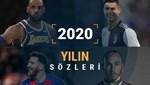 Sporda 2020'nin akılda kalan unutulmaz demeçleri ve sözleri