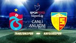Trabzonspor - Kayserispor (Canlı Anlatım)