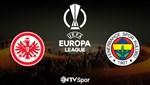 Eintracht Frankfurt - Fenerbahçe (Canlı anlatım)