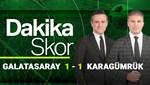 Dakika Skor (Galatasaray-Fatih Karagümrük)