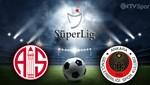 Antalyaspor - Gençlerbirliği (Canlı Anlatım)