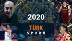 2020'de Türk sporunda neler oldu?