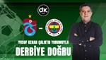 """""""Trabzonspor'un hücum, Fenerbahçe'nin savunma hattı çok güçlü"""""""
