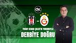 """""""Galatasaray formda, Beşiktaş'ta düşüş var..."""""""