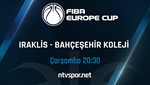 Bahçeşehir Koleji, FIBA Europe Cup'ta Iraklis sınavında