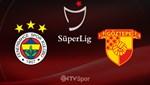 Fenerbahçe-Göztepe (Canlı Anlatım)